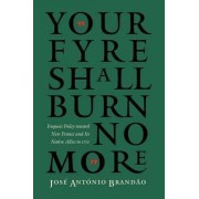 Your Fyre Shall Burn No More by Jose Antonio Brandao
