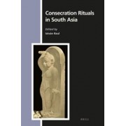 Consecration Rituals in South Asia by Istvan Keul