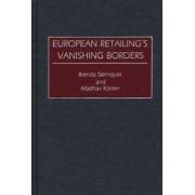 European Retailing's Vanishing Borders by Brenda Sternquist