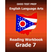 Ohio Test Prep English Language Arts Reading Workbook Grade 7: Covers the Literature and Informational Text Reading Standards