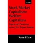 Stock Market Capitalism - Welfare Capitalism by Ronald Dore