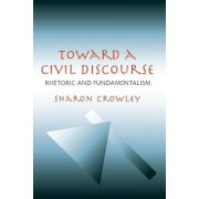Toward a Civil Discourse by Sharon Crowley