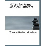 Notes for Army Medical Officers by Thomas Herbert Goodwin
