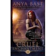 Cruel Enchantment by Anya Bast
