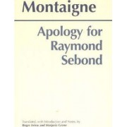 Apology for Raymond Sebond by Michel Eyquem De Montaigne