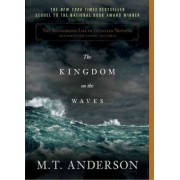 The Kingdom on the Waves by M T Anderson