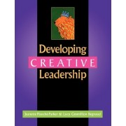 Developing Creative Leadership by Jeanette Plauche Parker