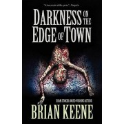 Darkness on the Edge of Town by Brian Keene