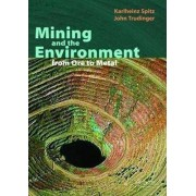 Mining and the Environment by Karlheinz Spitz
