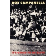 It's Good to be Alive by Roy Campanella