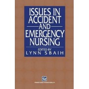 Issues in Accident and Emergency Nursing by Lynn Sbaih