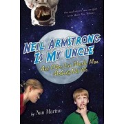 Neil Armstrong Is My Uncle and Other Lies Muscle Man McGinty Told Me by Nan Marino