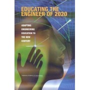 Educating the Engineer of 2020 by National Academy of Engineering