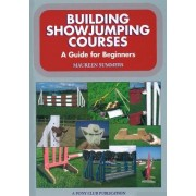 Building Showjumping Courses by Maureen Summers