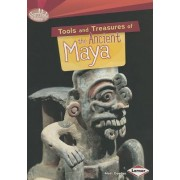 Tools and Treasures of the Ancient Maya by Matt Doeden
