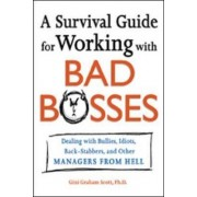 A Survival Guide for Working with Bad Bosses by Gini Graham Scott