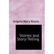 Stories and Story-Telling by Angela Mary Keyes