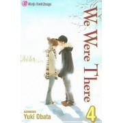 We Were There, Volume 4 by Yuki Obata