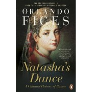 Natasha's Dance by Orlando Figes