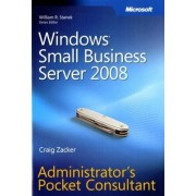 Windows Small Business Server 2008 Administrator's Pocket Consultant by Craig Zacker