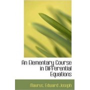 An Elementary Course in Differential Equations by Maurus Edward Joseph