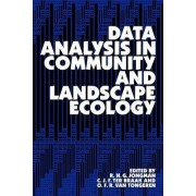 Data Analysis in Community and Landscape Ecology by R. H. G. Jongman