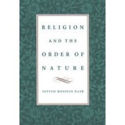 Religion and the Order of Nature by Seyyed Hossein Nasr