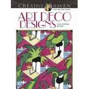 Creative Haven Art Deco Designs Coloring Book by Carol Schmidt