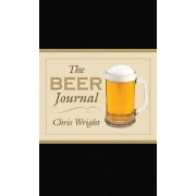 The Beer Journal the Beer Journal by Chris Wright