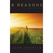 8 Reasons Your Life Matters by Dr John Herrick