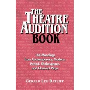 The Theatre Audition Book by Gerald Lee Ratliff