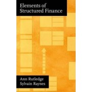 The Elements of Structured Finance by Ann Rutledge