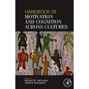 Handbook of Motivation and Cognition Across Cultures by Richard M. Sorrentino