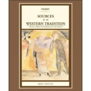 Sources of the Western Tradition: From the Renaissance to the Present v. 2 by Marvin Perry