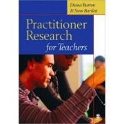 Practitioner Research for Teachers by Diana Burton