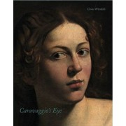 Caravaggio's Eye by Clovis Whitfield
