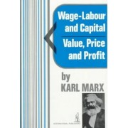 Wage-Labour and Capital & Value, Price and Profit by Karl Marx