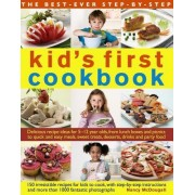 The Best-Ever Step-By-Step Kid's First Cookbook: Delicious Recipe Ideas for 5-12 Year Olds from Lunch Boxes and Picnics to Quick and Easy Meals, Sweet