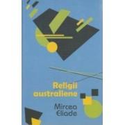 Religii australiene - Mircea Eliade