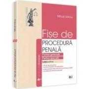 Fise De Procedura Penala. Partea Generala. Partea Speciala Ed.2 - Mihail Udroiu