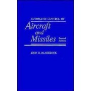 Automatic Control of Aircraft and Missiles by J.H. Blakelock
