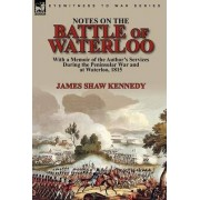 Notes on the Battle of Waterloo by James Shaw Kennedy