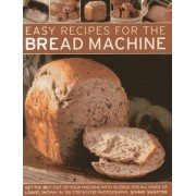 Easy Recipes for the Bread Machine by Jennie Shapter