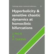 Hyperbolicity and Sensitive Chaotic Dynamics at Homoclinic Bifurcations by Jr. Jacob Palis