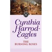 The Burning Roses by Cynthia Harrod-Eagles