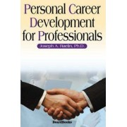 Personal Career Development for Professionals by Joseph A. Raelin