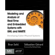 Modeling and Analysis of Real-Time and Embedded Systems with UML and MARTE by Bran Selic