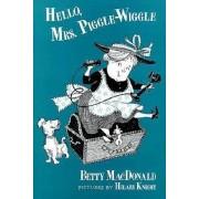 Hello, Mrs. Piggle Wiggle by Betty MacDonald