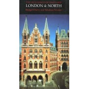 London: North Volume 4 by Bridget Cherry