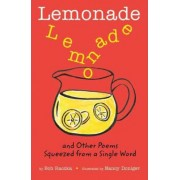 Lemonade: And Other Poems Squeezed from a Single Word by Bob Raczka